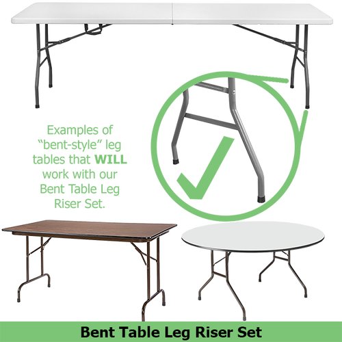 Bent Table Risers raise tables with bent-style leg design