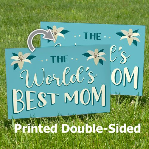 World's Best Mom Yard Sign Printed Double-Sided